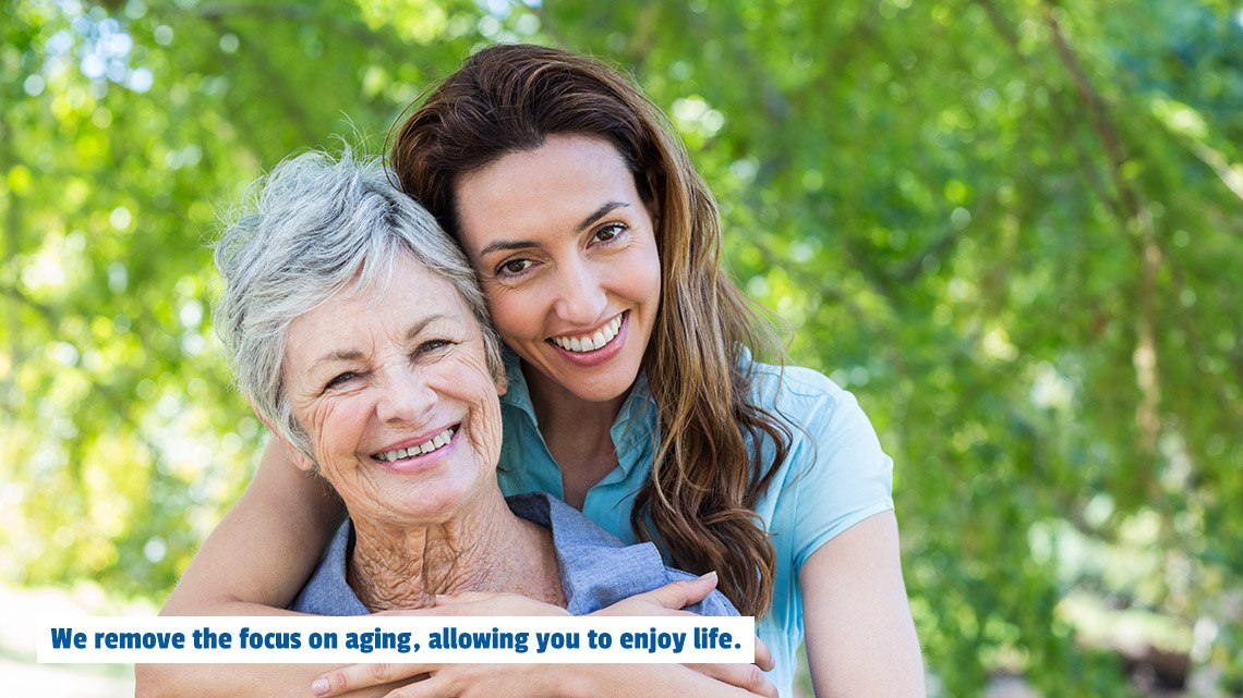 We remove the focus on aging, allowing you the opportunity to enjoy life